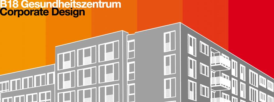Corporate Design mit Webdesign, Fassadengestaltung, Schildersystem u.v.a.m für das 2010 gegründete Gesundheitszentrum B18 in der Badenschen Straße 18 in Berlin Wilmersdorf